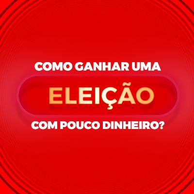 Como ganhar uma eleição com pouco dinheiro melhor curso do brasil